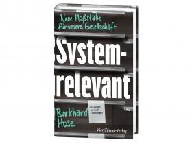 Burkhard Hose - Systemrelevant