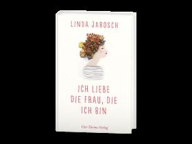 Linda Jarosch – Ich liebe die Frau, die ich bin