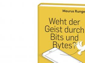 Maurus Runge - Weht der Geist durch Bits und Bytes