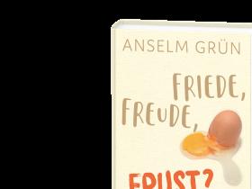 Anselm Grün – Friede, Freude, Frust?