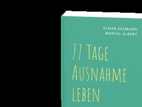Marcel Albert, Elmar Salmann – 77 Tage Ausnahme Leben