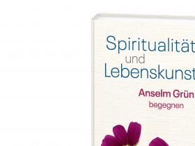 Anselm Grün - Spiritualität und Lebenskunst