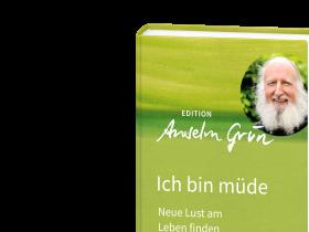 Anselm Grün – Ich bin müde