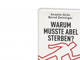 Anselm Grün, Bernd Deininger – Warum musste Abel sterben?