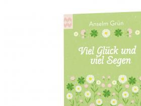 Anselm Grün - Viel Glück und viel Segen