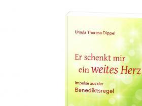 Ursula Dippel - Er schenkt mir ein weites Herz