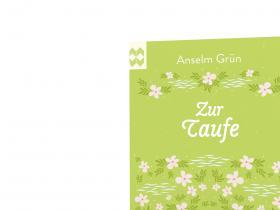 Anselm Grün - Zur Taufe