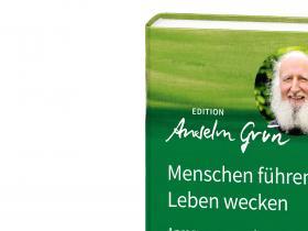 Anselm Grün - Menschen führen, Leben wecken