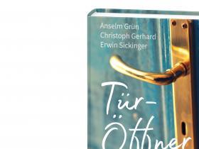 Anselm Grün, Christoph Gerhard, Erwin Sickinger - Türöffner