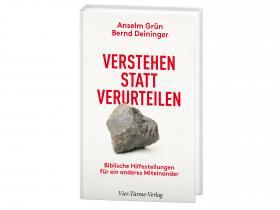 Anselm Grün, Bernd Deininger - Verstehen statt verurteilen
