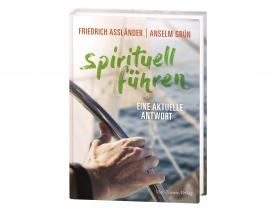 Anselm Grün, Friedrich Assländer - Spirituell führen