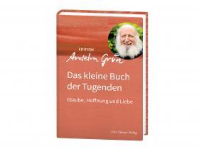 Anselm Grün - Das kleine Buch der Tugenden
